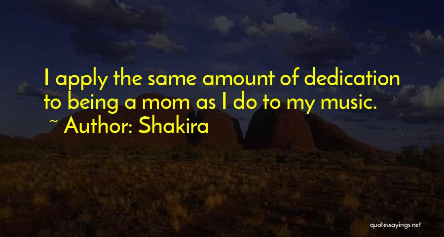 Dedication To Mom Quotes By Shakira