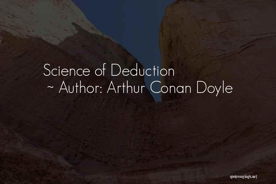 Deduction Quotes By Arthur Conan Doyle