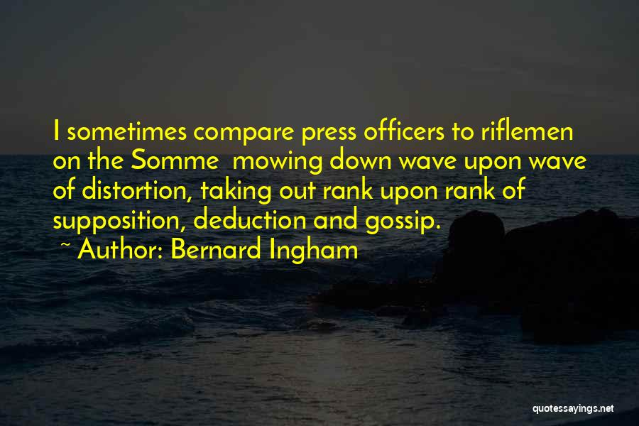 Deduction Quotes By Bernard Ingham