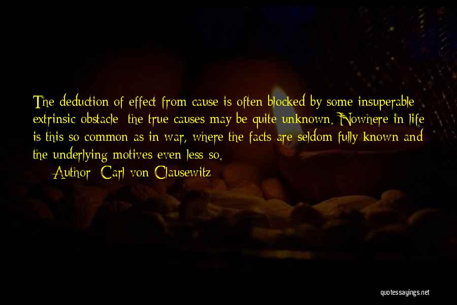 Deduction Quotes By Carl Von Clausewitz