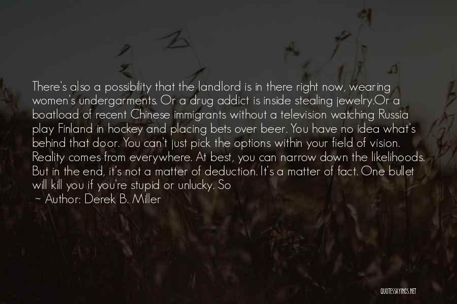 Deduction Quotes By Derek B. Miller