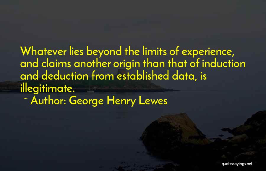 Deduction Quotes By George Henry Lewes