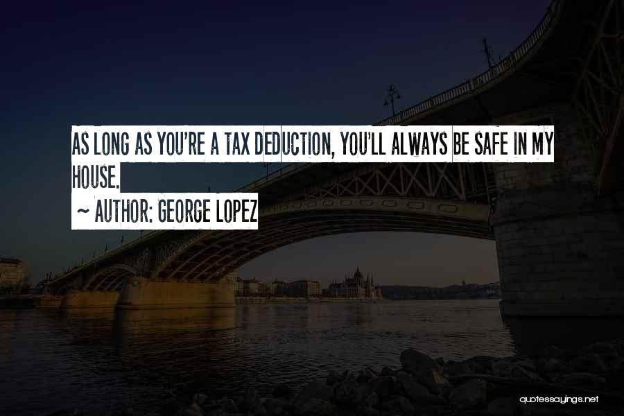 Deduction Quotes By George Lopez