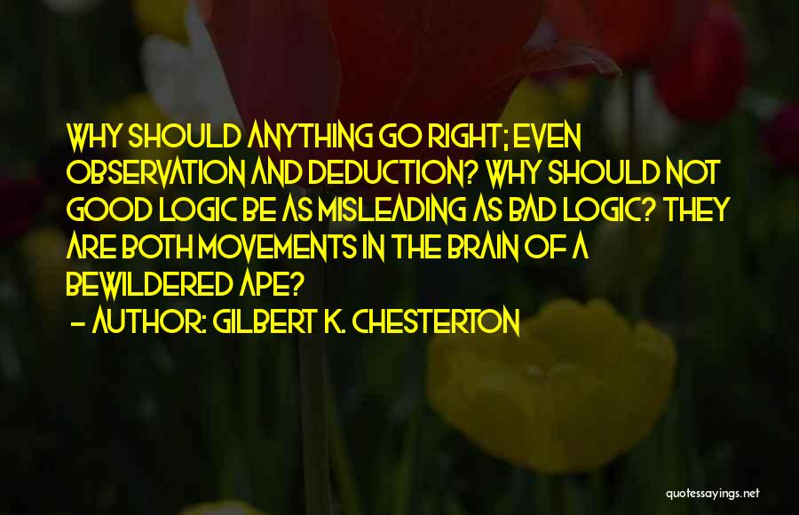 Deduction Quotes By Gilbert K. Chesterton