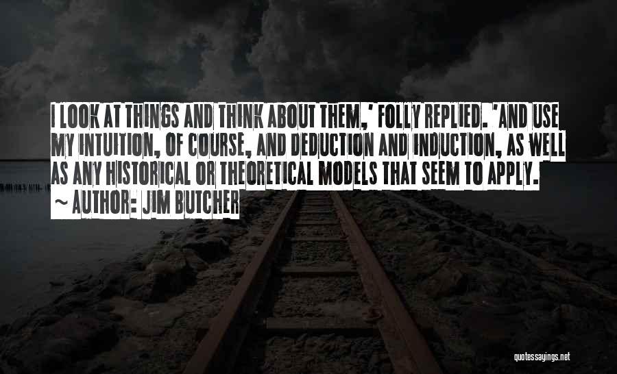 Deduction Quotes By Jim Butcher