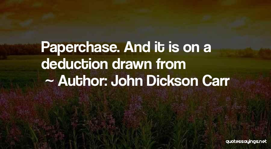 Deduction Quotes By John Dickson Carr
