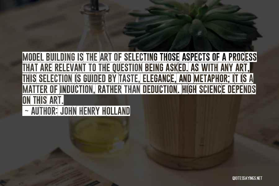 Deduction Quotes By John Henry Holland