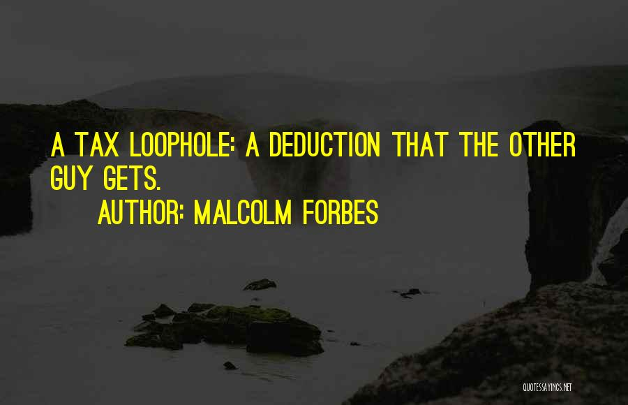 Deduction Quotes By Malcolm Forbes