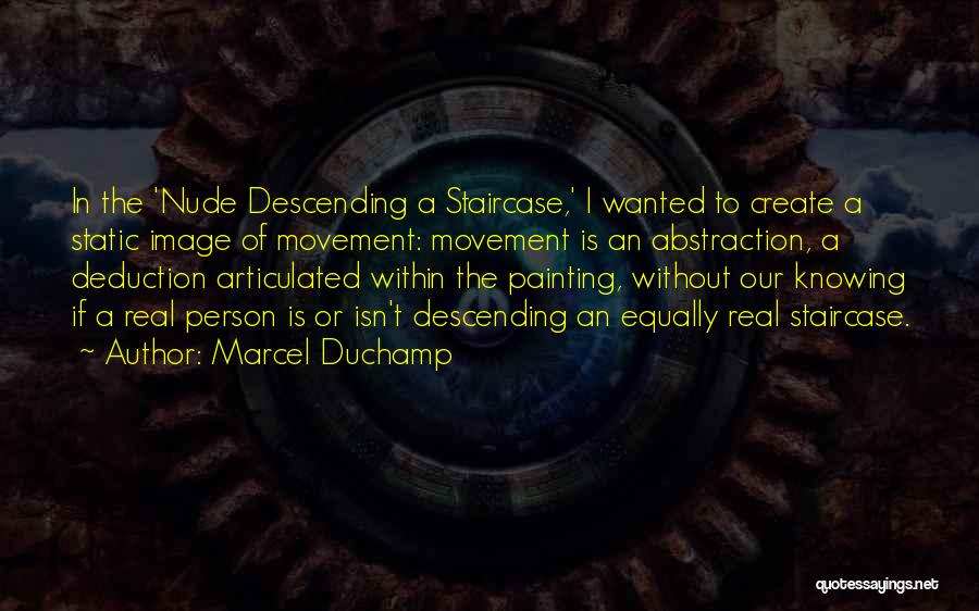 Deduction Quotes By Marcel Duchamp