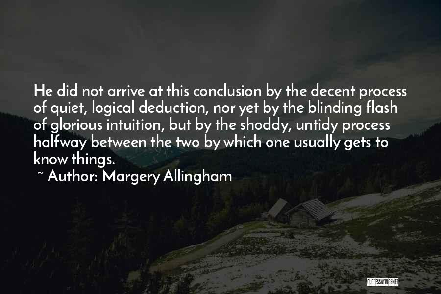 Deduction Quotes By Margery Allingham