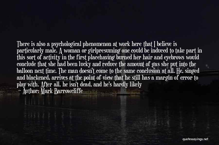 Deduction Quotes By Mark Barrowcliffe