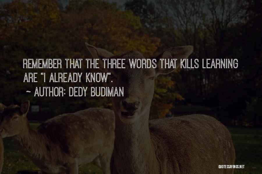 Dedy Budiman Quotes 1334332