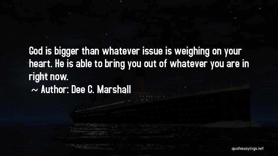 Dee C. Marshall Quotes 1072342