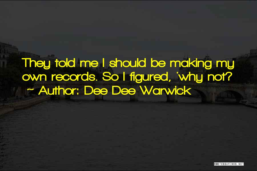Dee Dee Warwick Quotes 1719489