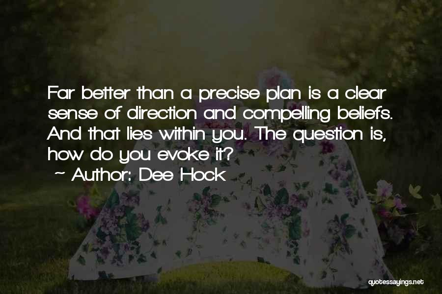 Dee Hock Quotes 538992