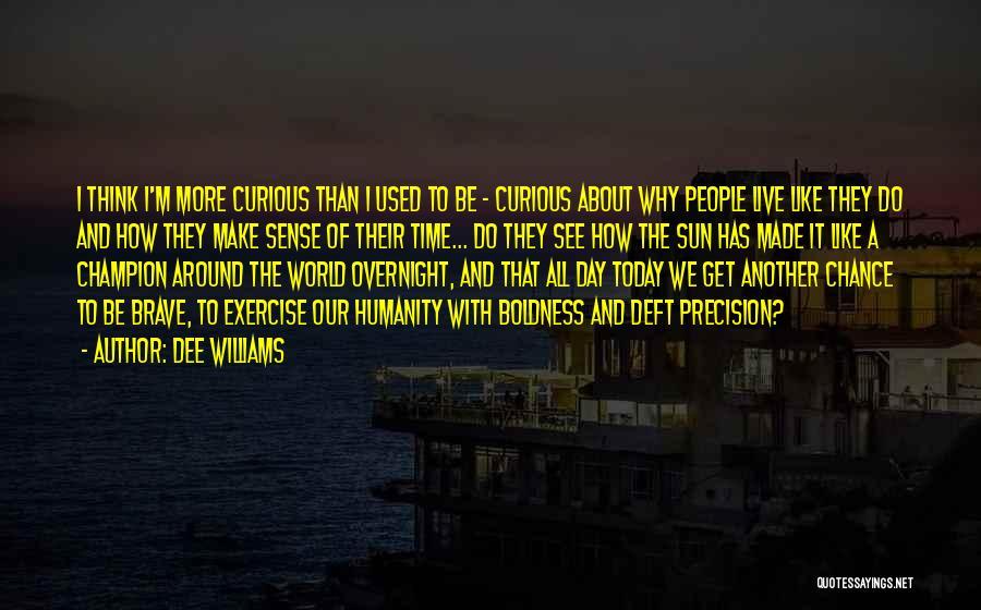 Dee Williams Quotes 1177723