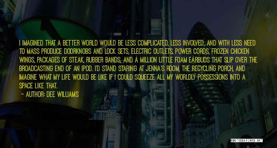 Dee Williams Quotes 1794703