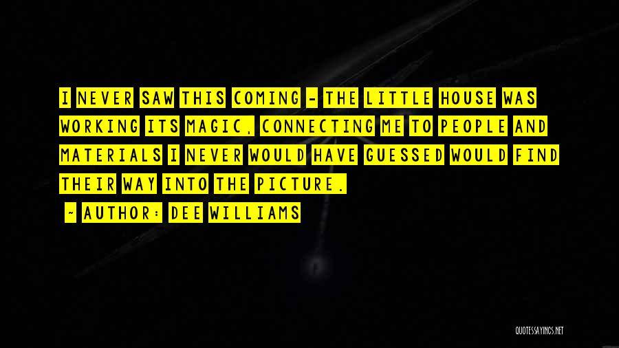 Dee Williams Quotes 292293