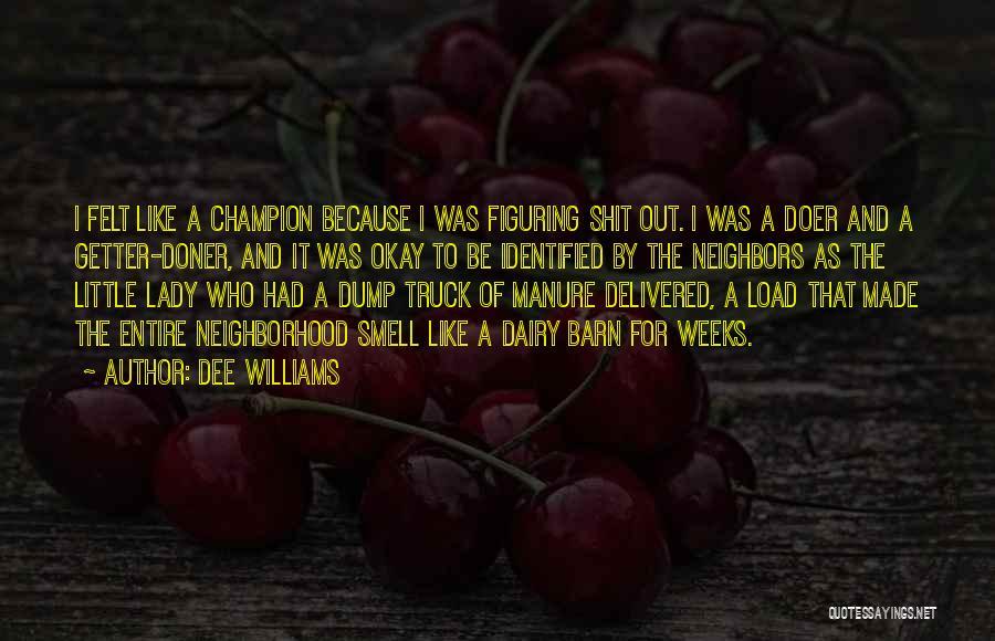 Dee Williams Quotes 449703