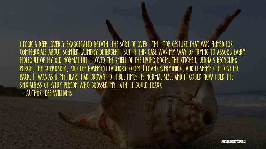 Dee Williams Quotes 590649