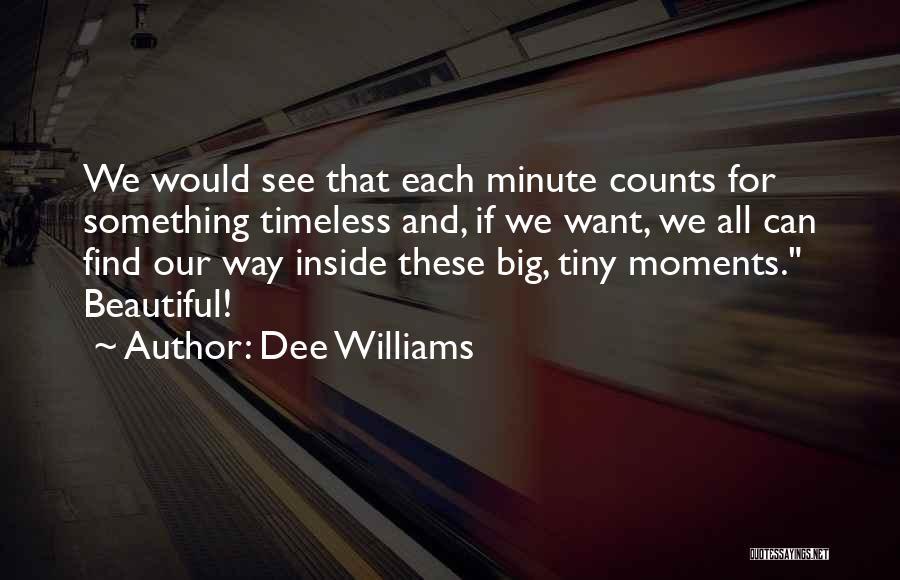 Dee Williams Quotes 709012