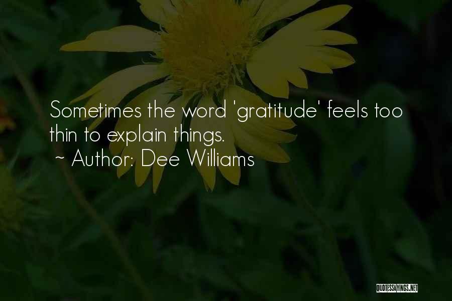 Dee Williams Quotes 796068