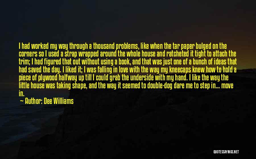 Dee Williams Quotes 913843