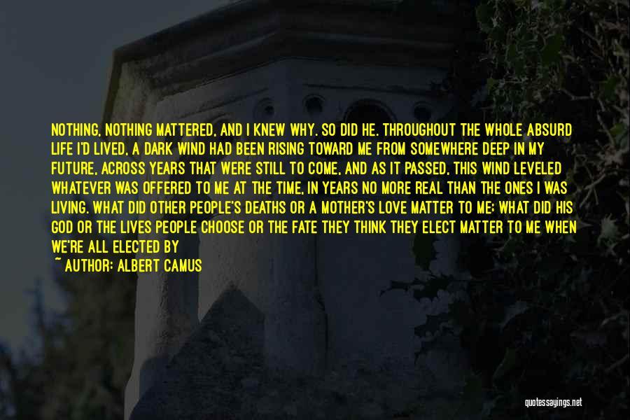 Deep Dark Love Quotes By Albert Camus