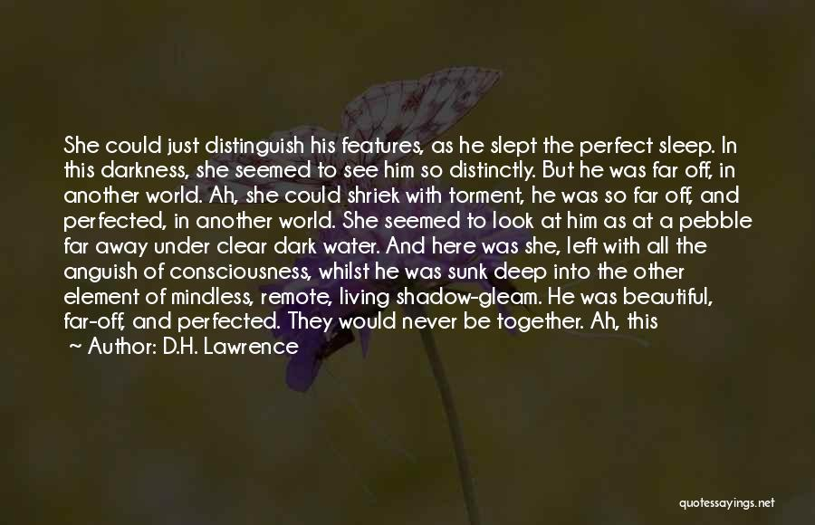 Deep Dark Love Quotes By D.H. Lawrence