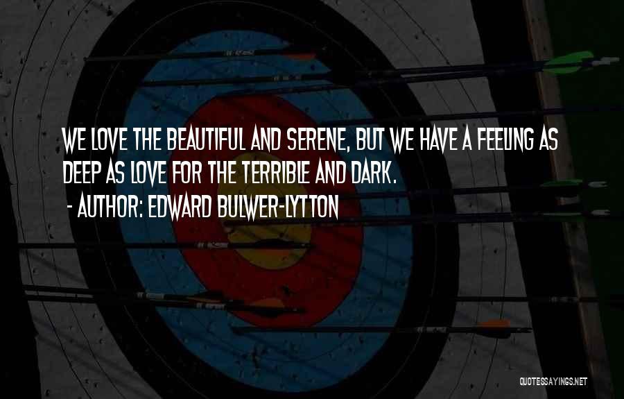 Deep Dark Love Quotes By Edward Bulwer-Lytton