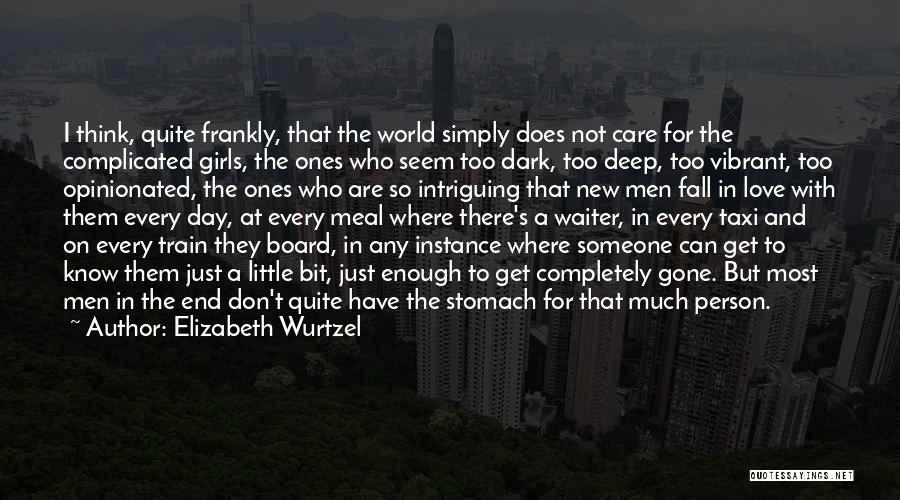Deep Dark Love Quotes By Elizabeth Wurtzel