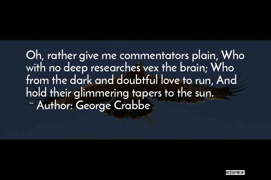 Deep Dark Love Quotes By George Crabbe
