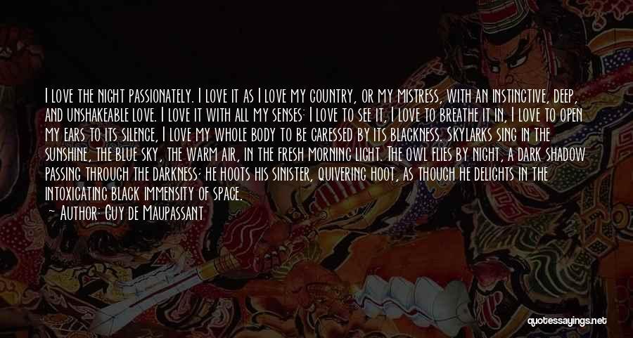 Deep Dark Love Quotes By Guy De Maupassant