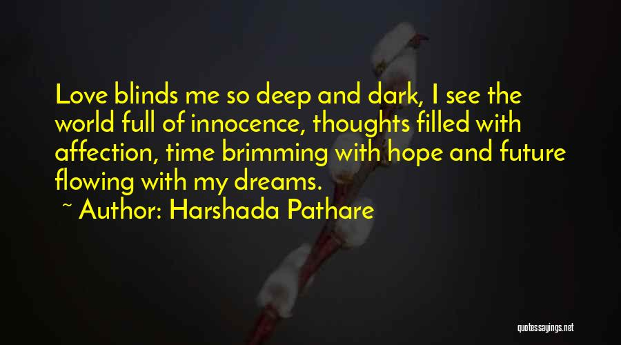 Deep Dark Love Quotes By Harshada Pathare