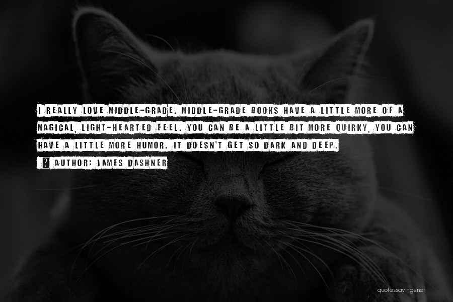 Deep Dark Love Quotes By James Dashner