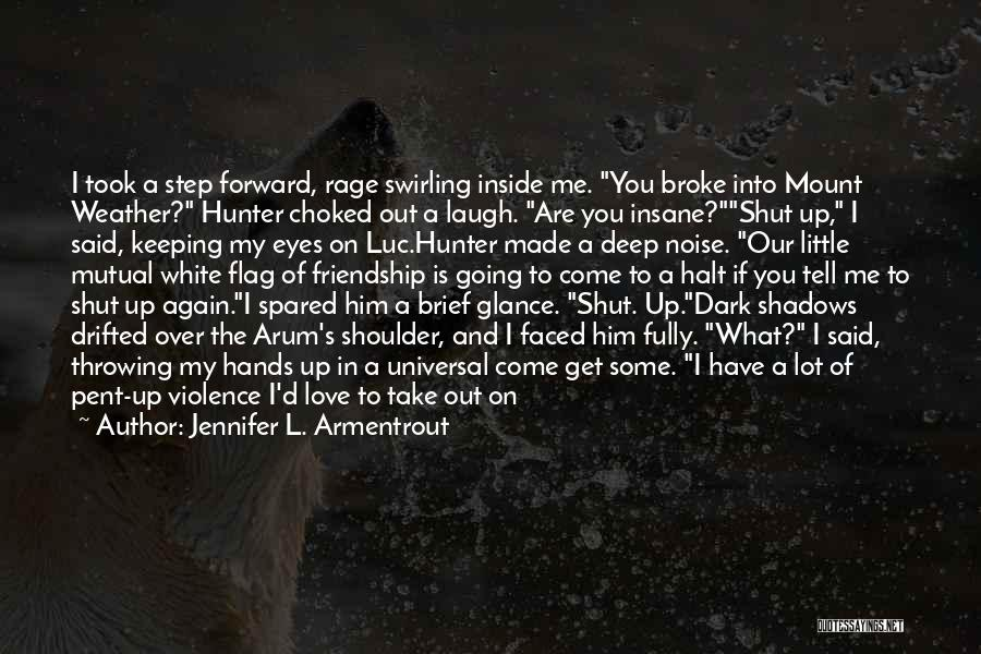Deep Dark Love Quotes By Jennifer L. Armentrout