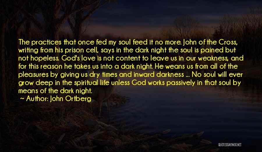 Deep Dark Love Quotes By John Ortberg