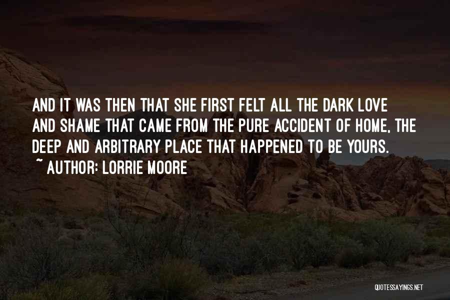 Deep Dark Love Quotes By Lorrie Moore