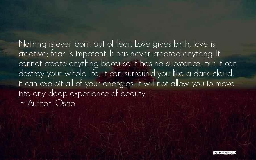 Deep Dark Love Quotes By Osho