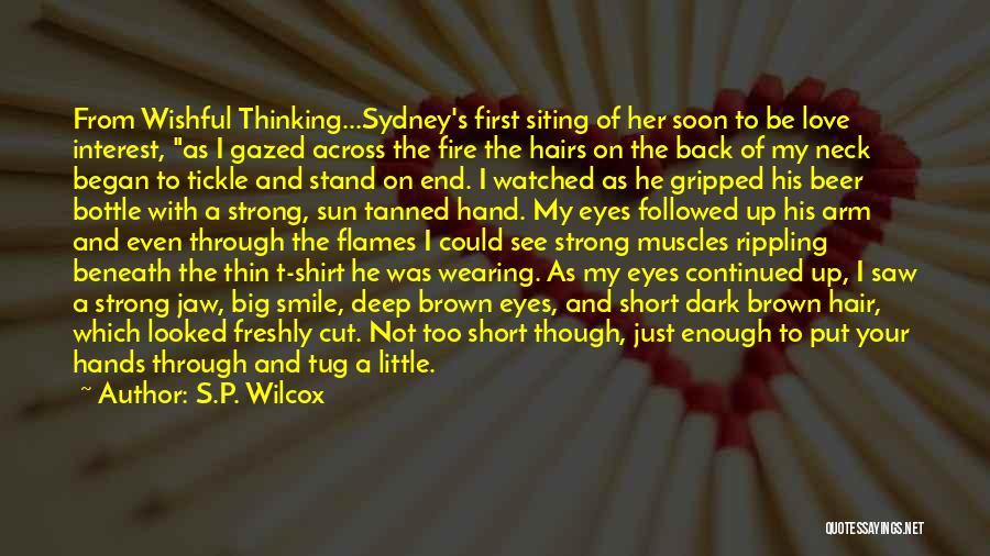 Deep Dark Love Quotes By S.P. Wilcox