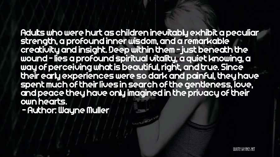 Deep Dark Love Quotes By Wayne Muller