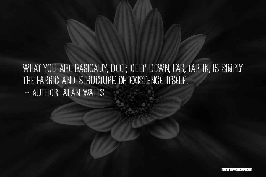Deep Down Inspiring Quotes By Alan Watts