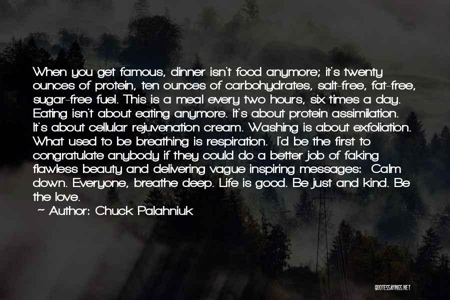 Deep Down Inspiring Quotes By Chuck Palahniuk