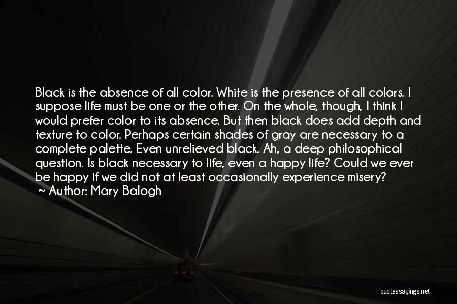 Deep Life Philosophical Quotes By Mary Balogh