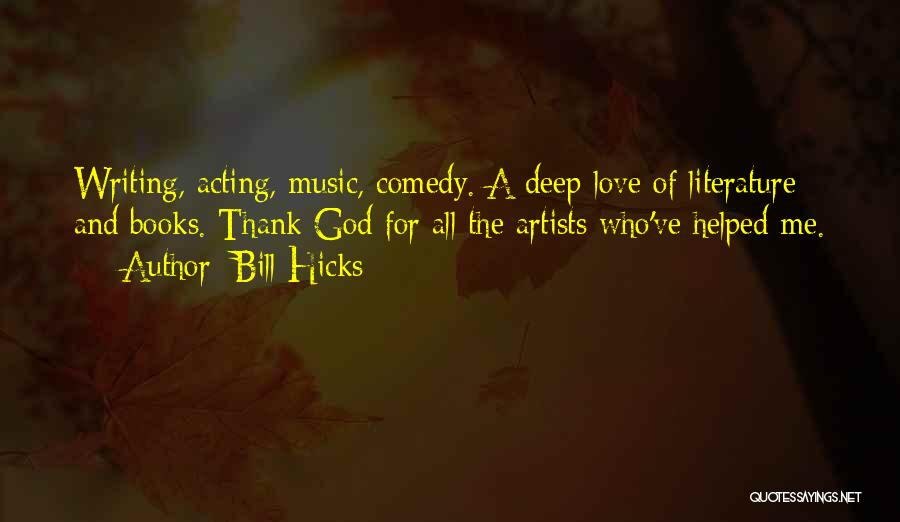 Deep Literature Love Quotes By Bill Hicks
