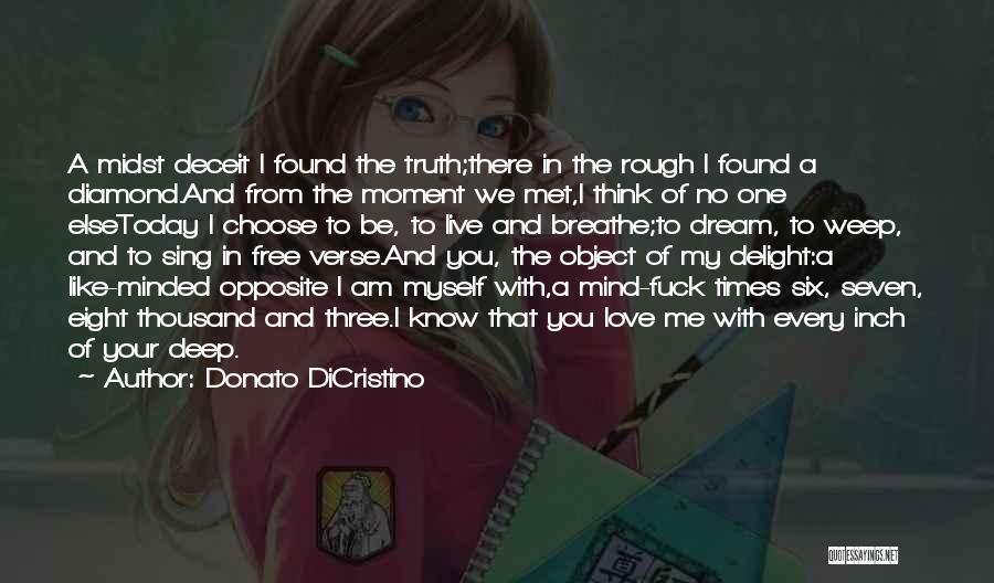 Deep Literature Love Quotes By Donato DiCristino