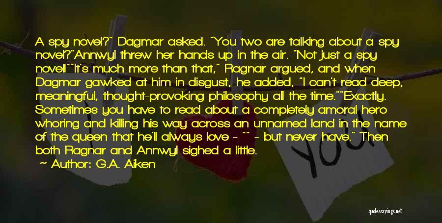 Deep Literature Love Quotes By G.A. Aiken