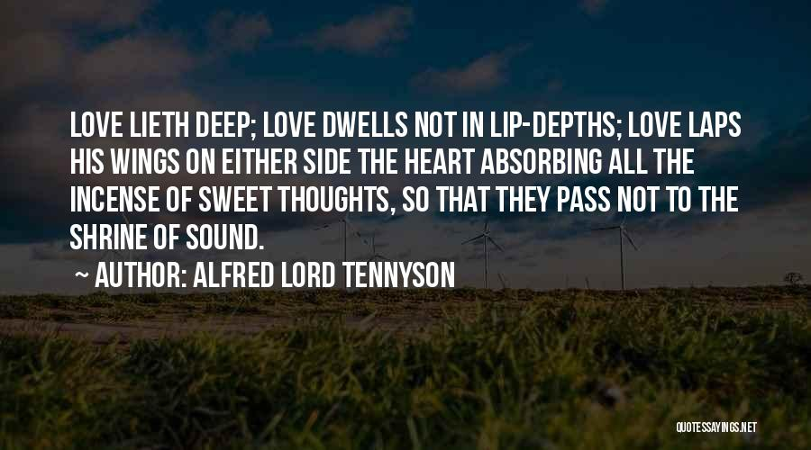 Deep Love Thoughts Quotes By Alfred Lord Tennyson