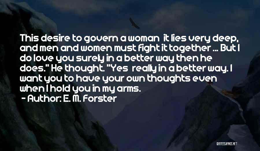 Deep Love Thoughts Quotes By E. M. Forster