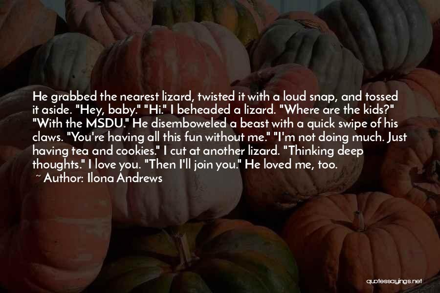 Deep Love Thoughts Quotes By Ilona Andrews